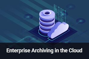Enterprise Archiving in the Cloud